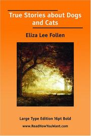 Cover of: True Stories about Dogs and Cats | Eliza Lee Follen