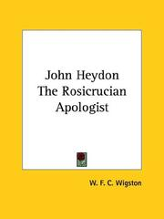 Cover of: John Heydon The Rosicrucian Apologist | W. F. C. Wigston