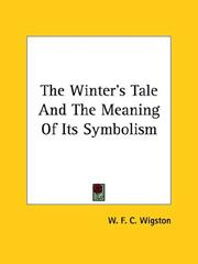 Cover of: The Winter's Tale And The Meaning Of Its Symbolism | W. F. C. Wigston
