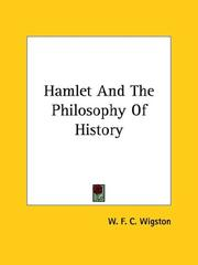 Cover of: Hamlet And The Philosophy Of History | W. F. C. Wigston