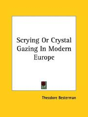 Cover of: Scrying Or Crystal Gazing In Modern Europe | Theodore Besterman
