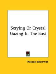 Cover of: Scrying Or Crystal Gazing In The East | Theodore Besterman