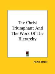 Cover of: The Christ Triumphant And The Work Of The Hierarchy | Annie Wood Besant