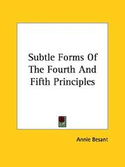 Cover of: Subtle Forms Of The Fourth And Fifth Principles by Annie Wood Besant