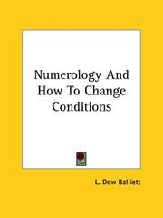 Cover of: Numerology And How To Change Conditions | L. Dow Balliett