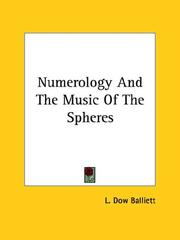 Cover of: Numerology And The Music Of The Spheres | L. Dow Balliett
