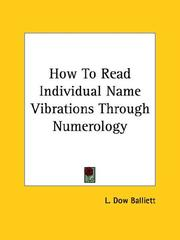 Cover of: How To Read Individual Name Vibrations Through Numerology by L. Dow Balliett