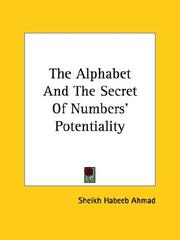 Cover of: The Alphabet And The Secret Of Numbers' Potentiality | Sheikh Habeeb Ahmad