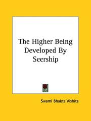 Cover of: The Higher Being Developed By Seership | Swami Bhakta Vishita