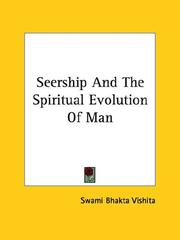 Cover of: Seership And The Spiritual Evolution Of Man | Swami Bhakta Vishita