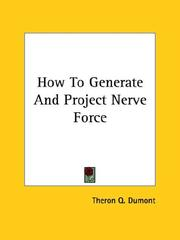 Cover of: How To Generate And Project Nerve Force | Theron Q. Dumont