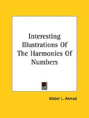 Cover of: Interesting Illustrations Of The Harmonies Of Numbers | Mabel L. Ahmad