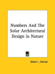 Cover of: Numbers And The Solar Architectural Design In Nature | Mabel L. Ahmad