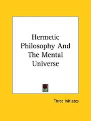Cover of: Hermetic Philosophy And The Mental Universe | William Walker Atkinson