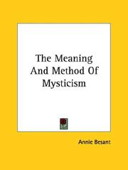 Cover of: The Meaning And Method Of Mysticism | Annie Wood Besant