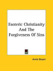 Cover of: Esoteric Christianity And The Forgiveness Of Sins | Annie Wood Besant