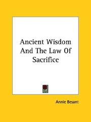 Cover of: Ancient Wisdom And The Law Of Sacrifice | Annie Wood Besant
