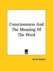Cover of: Consciousness And The Meaning Of The Word | Annie Wood Besant