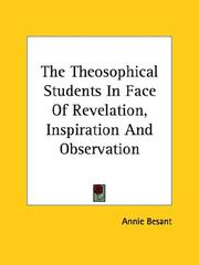 Cover of: The Theosophical Students In Face Of Revelation, Inspiration And Observation | Annie Wood Besant