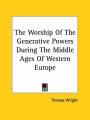 Cover of: Worship of the Generative Powers During the Middle Ages of Western Europe | Thomas Wright