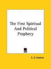 Cover of: The First Spiritual And Political Prophecy | S. D. Baldwin