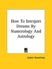 Cover of: How To Interpret Dreams By Numerology And Astrology by Isidore Kozminsky
