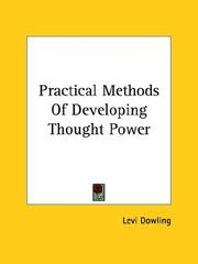 Cover of: Practical Methods Of Developing Thought Power by Levi Dowling
