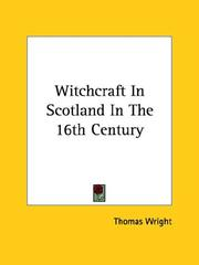 Cover of: Witchcraft In Scotland In The 16th Century | Thomas Wright