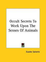 Cover of: Occult Secrets To Work Upon The Senses Of Animals | Eusebe Salverte