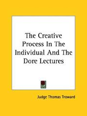 Cover of: The Creative Process In The Individual And The Dore Lectures | Judge Thomas Troward