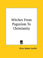 Cover of: Witches from Paganism to Christianity | Oliver Madox Hueffer