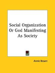 Cover of: Social Organization Or God Manifesting As Society | Annie Wood Besant