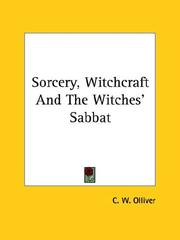 Cover of: Sorcery, Witchcraft And The Witches' Sabbat | C. W. Olliver