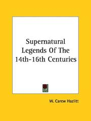 Cover of: Supernatural Legends Of The 14th-16th Centuries | W. Carew Hazlitt