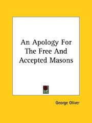 Cover of: An Apology For The Free And Accepted Masons | George Oliver
