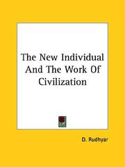 Cover of: The New Individual and the Work of Civilization | Dane Rudhyar