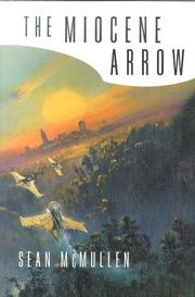 Cover of: The Miocene arrow | Sean McMullen