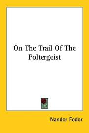 Cover of: On the trail of the poltergeist | Nandor Fodor
