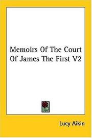 Cover of: Memoirs Of The Court Of James The First V2 | Lucy Aikin