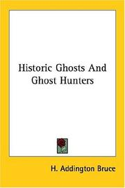 Cover of: Historic ghosts and ghost hunters by H. Addington Bruce