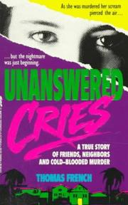 Cover of: Unanswered Cries by Thomas French