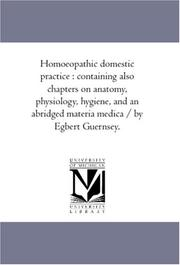 Cover of: Homoeopathic domestic practice | Egbert Guernsey