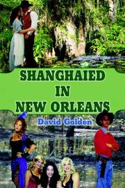 Cover of: Shanghaied in New Orleans | David Golden