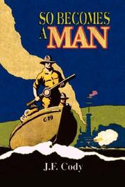 Cover of: So Becomes A Man by J.F. Cody