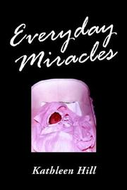 Cover of: Everyday Miracles by Kathleen Hill