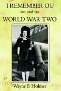 Cover of: I Remember OU and World War Two | Wayne B Holmes