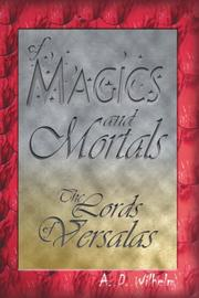 Cover of: Of Magics and Mortals, The Lords of Versalas by Aaron Wilhelm