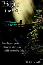 Cover of: Bridging the Gap by Hugh Harmon