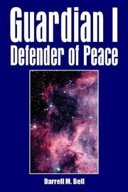 Cover of: Guardian I Defender of Peace | Darrell , M. Bell