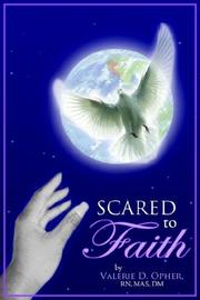 Cover of: Scared To Faith by Valerie, D. Opher